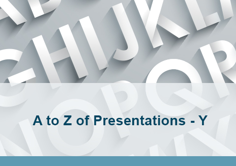 A to Z of Presentations – Y