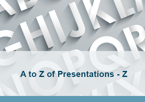 A to Z of Presentations – Z
